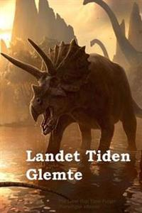 Landet Tiden Glemte: The Land That Time Forgot (Norwegian Edition)