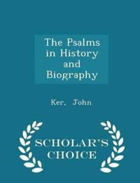The Psalms in History and Biography - Scholar's Choice Edition