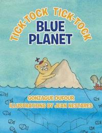 Tick-Tock, Tick-Tock... Blue Planet