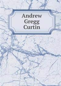 Andrew Gregg Curtin