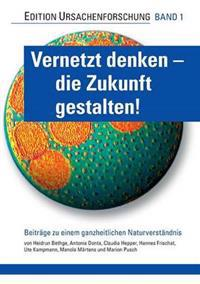 Vernetzt Denken - Die Zukunft Gestalten!