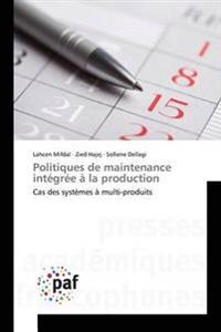 Politiques de Maintenance Integree a la Production