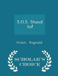 S.O.S. Stand To! - Scholar's Choice Edition