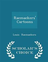 Raemaekers' Cartoons - Scholar's Choice Edition