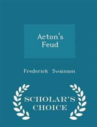 Acton's Feud - Scholar's Choice Edition