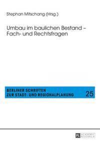 Umbau Im Baulichen Bestand - Fach- Und Rechtsfragen