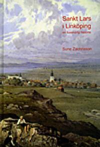 Sankt Lars i Linköping : en tusenårig historia