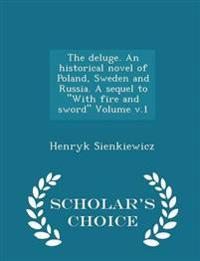 The Deluge. an Historical Novel of Poland, Sweden and Russia. a Sequel to with Fire and Sword Volume V.1 - Scholar's Choice Edition