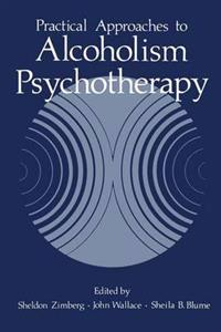 Practical Approaches to Alcoholism Psychotherapy