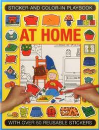 Sticker and Color-In Playbook: At Home: With Over 50 Reusable Stickers