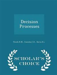 Decision Processes - Scholar's Choice Edition