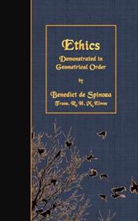 Ethics: Demonstrated in Geometrical Order