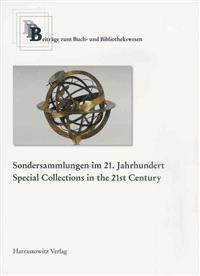 Sondersammlungen Im 21. Jahrhundert /Special Collections in the 21st Century