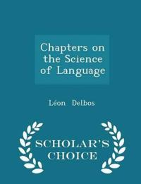 Chapters on the Science of Language - Scholar's Choice Edition