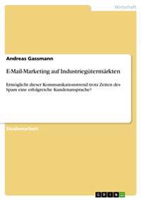 E-mail-Marketing Auf Industriegutermarkten