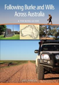 Following Burke and Wills Across Australia
