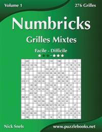 Numbricks Grilles Mixtes - Facile a Difficile - Volume 1 - 276 Grilles