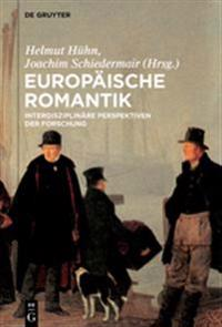 Europäische Romantik: Interdisziplinäre Perspektiven Der Forschung