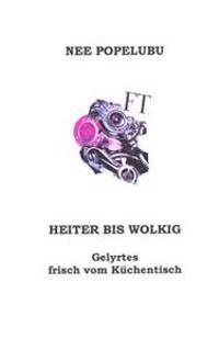 Heiter Bis Wolkig, Gelyrtes Frisch Vom Kuechentisch