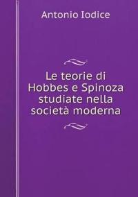 Le Teorie Di Hobbes E Spinoza Studiate Nella Societa Moderna