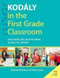 Kodaly in the First Grade Classroom