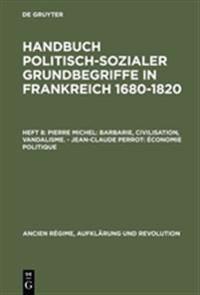 Handbuch Politisch-Sozialer Grundbegriffe in Frankreich 1680-1820, Heft 8, Pierre Michel