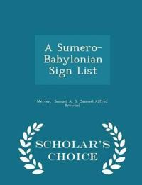 A Sumero-Babylonian Sign List - Scholar's Choice Edition