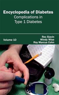 Encyclopedia of Diabetes: Volume 10 (Complications in Type 1 Diabetes)