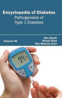 Encyclopedia of Diabetes: Volume 06 (Pathogenesis of Type 1 Diabetes)