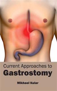 Current Approaches to Gastrostomy