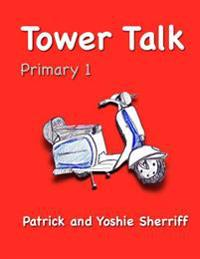 Tower Talk Primary 1