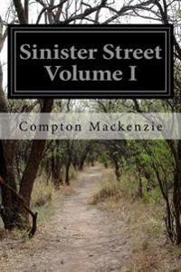 Sinister Street Volume I
