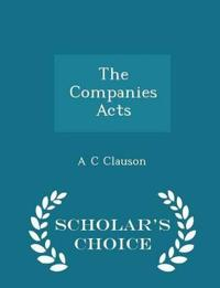 The Companies Acts - Scholar's Choice Edition