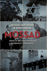 Mossad - Israelin salaisen palvelun suurimmat operaatiot