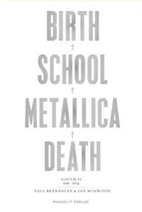 Birth School Metallica Death 2: 1991-2014