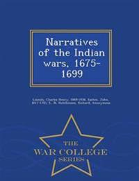 Narratives of the Indian Wars, 1675-1699 - War College Series