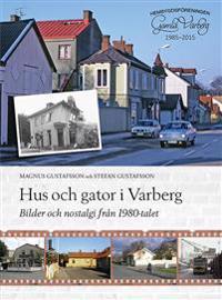 Hus och gator i Varberg - Bilder och nostalgi från 1980-talet