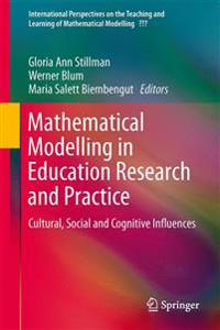 Mathematical Modelling in Education Research and Practice