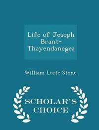 Life of Joseph Brant-Thayendanegea - Scholar's Choice Edition