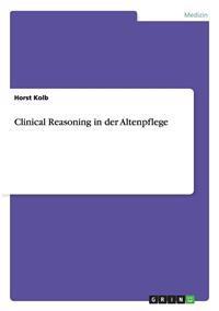 Clinical Reasoning in Der Altenpflege