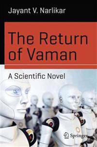 The Return of Vaman - A Scientific Novel