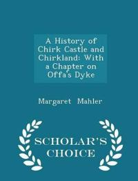 A History of Chirk Castle and Chirkland