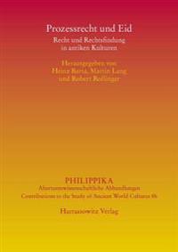 Prozessrecht Und Eid: Recht Und Rechtsfindung in Antiken Kulturen