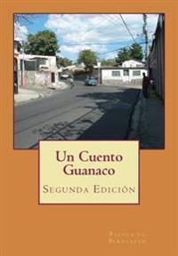 Un Cuento Guanaco: Segunda Edicion