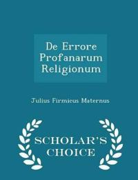 de Errore Profanarum Religionum - Scholar's Choice Edition