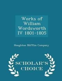 Works of William Wordsworth IV 1801-1805 - Scholar's Choice Edition