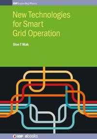 New Technologies for Smart Grid Operation