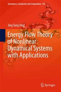 Energy Flow Theory of Nonlinear Dynamical Systems With Applications