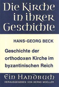 Geschichte Der Orthodoxen Kirche Im Byzantinischen Reich