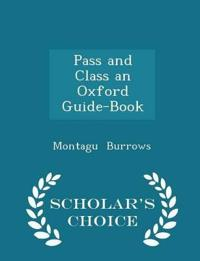 Pass and Class an Oxford Guide-Book - Scholar's Choice Edition